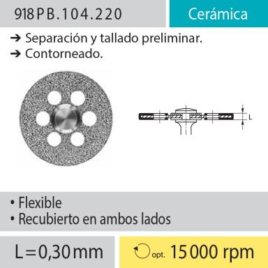 Discos: 918PB.104.220 Cerámica, Separación y tallado preliminar; Contorneado