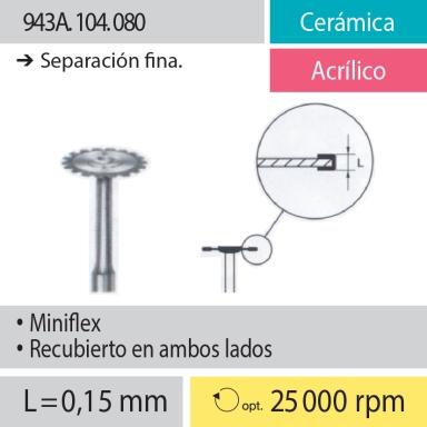 Discos Miniflex: 943A.104.080 Cerámica y Acrílico, Separación fina